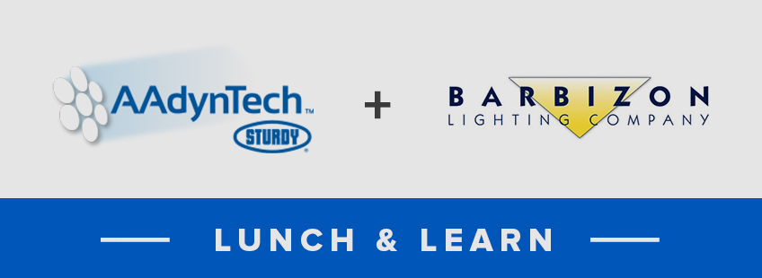 AAdynTech & Barbizon Lighting Company are teaming up for a Lunch & Learn!
